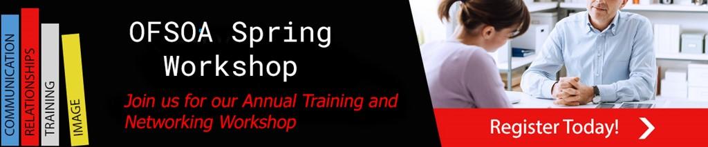 Spring Workshop Register Today - Register for OFSOA Spring Workshop